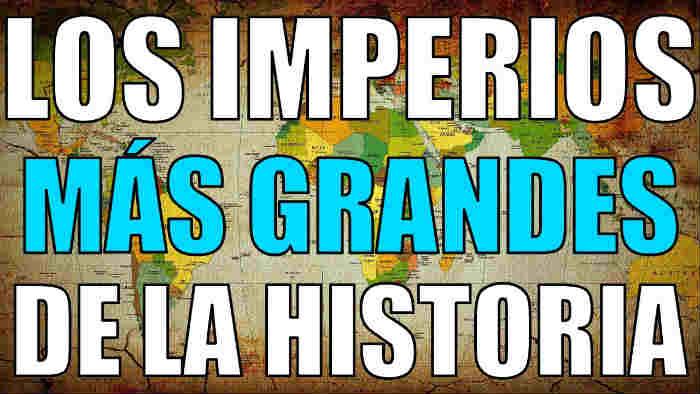 imperios mas grandes de la historia